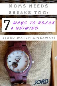 Moms Needs Breaks Too: 7 Ways to Relax + Jord Watch Giveaway!