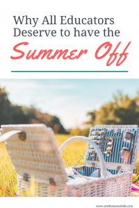 "People who don't work in education often comment ""at least you have summers off."" They have no idea how much educators earn their summers off. Here's why..."