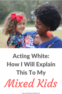 As a black female, when you are accused of acting white, it comes as a surprise and the phrase is usually filled with condemnation.