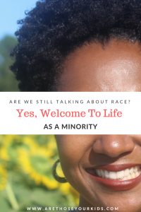To some people, it may seem that minorities are obsessed with discussing race. The truth is, being a minority, you are reminded of your race constantly.