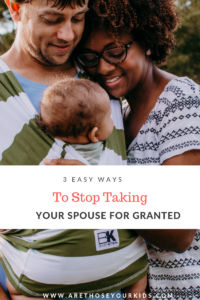 The longer you are married, the harder it is to stop taking your spouse for granted, but working towards a healthy marriage starts by addressing issues.