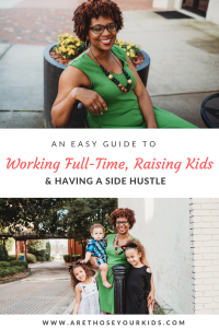 Being a mom is one of the most fulfilling things I've ever done, but so is having a side hustle and working full time. Here are a few tips to do it all