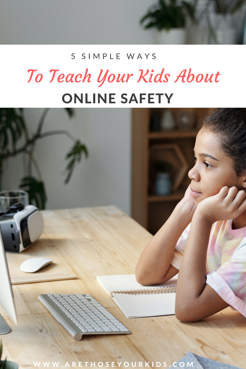 5 Simple Ways To Teach Your Kids About Online Safety