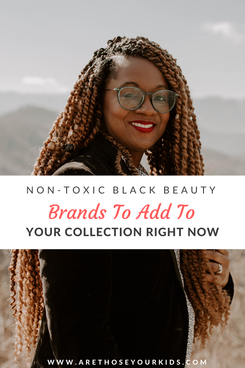 Nontoxic Black-Owned Beauty Brands to Add to Your Collection